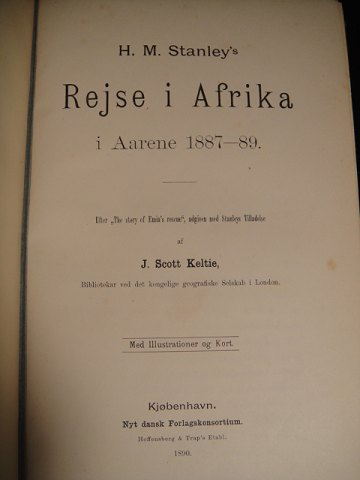 STANLEY, HENRY M. - Keltie, J. Scott (ed.). H.M. Stanley's Trip to Africa in the years 1887-89. Illustrated. Copenhagen the 1890th At the same time halvlæderbind.kr. 150, -